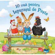 10 oua pentru Iepurasul de Paste - Lydia Hauenschild, Sabine Straub
