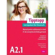 Tipptopp A2. 1. Manual pentru adolescenti cu nivel A1 de cunostinte de limba germana - Silvia Florea