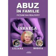 Abuz in familie - Israela, Liliana, Rodica