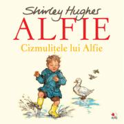 Alfie. Cizmulitele lui Alfie - Shirley Hughes