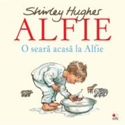 Alfie. O seara acasa la Alfie - Shirley Hughes