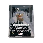 Animale-Fantoma A. S. Atentie, infiorator! - Barbara Iland-Olschewski