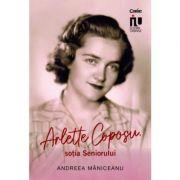 Arlette Coposu, sotia Seniorului - Andreea Maniceanu