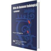 Atlas de anatomie radiologica. Scheletul - Florin Draghia