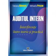 Auditul intern. Interferente intre teorie si practica - Tatiana Danescu, Mihaela Prozan
