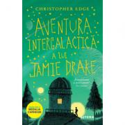 Aventura intergalactica a lui Jamie Drake - Christopher Edge