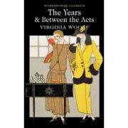 Between the Acts & The Years - Virginia Woolf