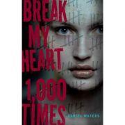 Break My Heart 1, 000 Times - Daniel Waters