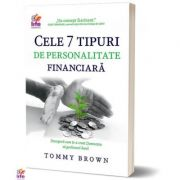 Cele 7 tipuri de personalitate financiara - Tommy Brown