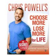 Chris Powell's Choose More, Lose More For Life - Chris Powell