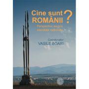 Cine sunt romanii? Perspective asupra identitatii nationale - Vasile Boari