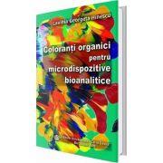 Coloranti organici pentru microdispozitive bioanalitice - Lavinia Georgeta Hinescu