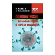 Coronavirusul, intre adevar stiintific si teorii ale conspiratiei - Bernd Lee, Jo-Anne Anderson-Lee