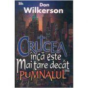 Crucea inca este mai tare decat pumnalul - Don Wilkerson