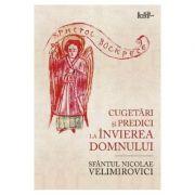 Cugetari si predici la Invierea Domnului - Sfantul Nicolae Velimirovici