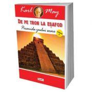 De pe tron la esafod 2 - Piramida zeului soare - Karl May
