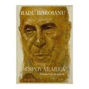 Despovararea. Simturi si instincte (Vol. II) - Radu Boroianu