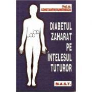 Diabetul zaharat pe intelesul tuturor - Constantin Dumitrescu
