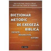 Dictionar metodic de exegeza biblica - Jean Noel Aletti, Maurice Gilbert