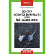 Didactica matematicii si informaticii pentru invatamintul primar - Geanina Havarneanu