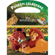 Disney. Regele Leu. Povesti calatoare
