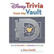 Disney Trivia From The Vault: Secrets Revealed and Questions Answered - Dave Smith