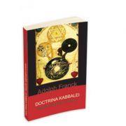 Doctrina Kabbalei. Filosofia religioasa a evreilor - Adolphe Franck