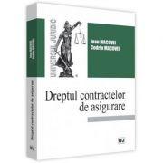 Dreptul contractelor de asigurare - Ioan Macovei, Codrin Macovei