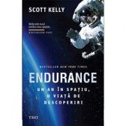 Endurance. Un an in spatiu, o viata de descoperiri - Scott Kelly