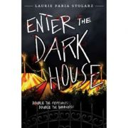 Enter The Dark House: Welcome to the Dark House / Return to the Dark House - Laurie Faria Stolarz