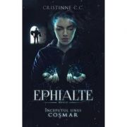 Ephialte. Inceputul unui cosmar - Cristinne C. C.