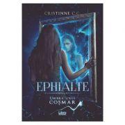 Ephialte. Umbra unui cosmar - Cristinne C. C.