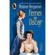 Femei de Oscar - Melanie Benjamin