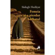 Femeia care si-a pierdut barbatul - Sādegh Hedāyat