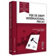 Fise de drept international privat - Carmen Nicoleta Barbieru, Cosmin Dariescu