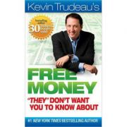 Free Money They Don't Want You to Know About - Kevin Trudeau