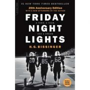 Friday Night Lights, 25th Anniversary Edition: A Town, a Team, and a Dream - H. G. Bissinger