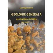 Geologie generala. Geodinamica externa, volumul II - Alexandru Istrate