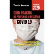 Ghid practic de prevenire a infectarii cu COVID 19 - Vicentiu Naumescu