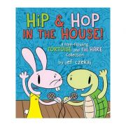 Hip & Hop In The House!: A Free-flowing Tortoise and the Hare collection - Jef Czeka