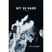 Hit So Hard: A Memoir - Patty Schemel