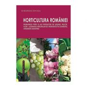 Horticultura Romaniei. Problemele pietei si ale productiei de legume, fructe, flori, scenariul masurilor de interventie in contextul integrarii europene - Gheorghe Stanciu