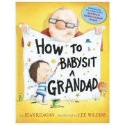 How to Babysit a Grandad - Jean Reagan