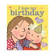 I Love My Birthday - Giles Andreae