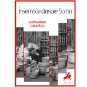 Insemnari dinspre somn - Alexandru Calmacu