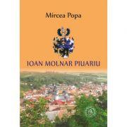 Ioan Molnar Piuariu - Mircea Popa