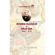 Istoria Clujului III - Jakab Elek