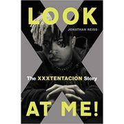Look at Me!: The XXXTentacion Story - Jonathan Reiss