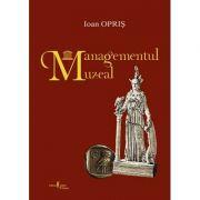 Managementul muzeal - Ioan Opris