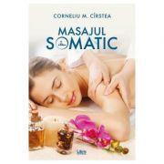 Masajul somatic - Corneliu M. Cirstea